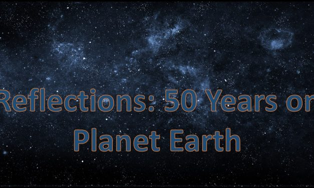 Reflections: 50 Years on Planet Earth